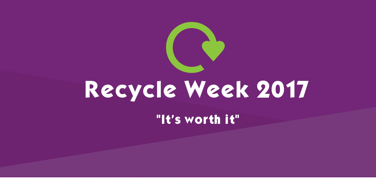 Recycle week - it's worth it campaign